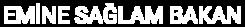 Emine Sağlam Bakan Logo